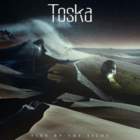 Toska - Fire By The Silos