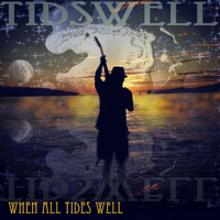 Tidswell - When All Tides Well