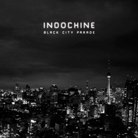 Indochine - Black City Parade (Edition Limitee 2 CD Digipack: CD 1)