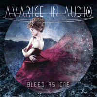 Avarice in Audio - Bleed As One (EP)