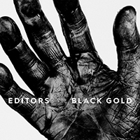 Editors (GBR) - Black Gold (Deluxe Edition, CD 1)