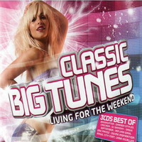 Various Artists [Soft] - Classic Big Tunes (Living For The Weekend) (CD 3)