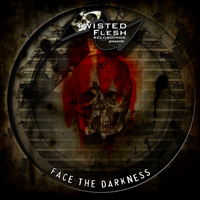 Various Artists [Hard] - Twisted Flesh Recordings pres.: Face The Darkness