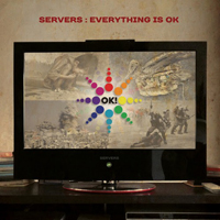 Servers - Everything Is Ok