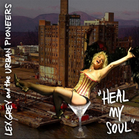 Lex Grey And The Urban Pioneers - Heal My Soul