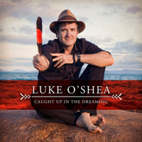 O'Shea, Luke - Caught Up In The Dreaming