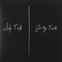 July Talk - July Talk (Extended Edition)