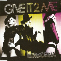 Madonna - Give It 2 Me (EU Single)
