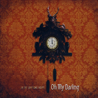 Oh My Darling - In The Lonesome Hours