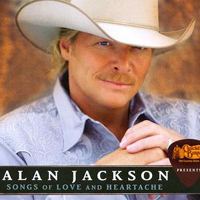 Jackson, Alan - Songs Of Love And Heartache