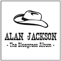 Jackson, Alan - The Bluegrass Album