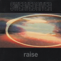 Swervedriver - Raise (Remastered 2008)