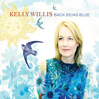 Willis, Kelly - Back Being Blue