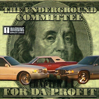 Underground Committee - For Da Profit
