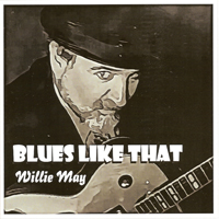 May, Willie - Blues Like That