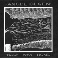 Olsen, Angel - Half Way Home
