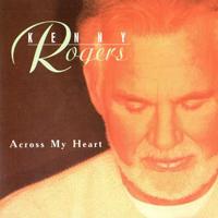 Rogers, Kenny (Kenny Rogers): '1997 - Across My Heart ...