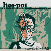 Hoi-Poi Farplane Wind - Forever Knows Best