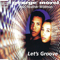 Morel, George - Let's Groove (Remixes)