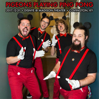 Pigeons Playing Ping Pong - DisNYE 2017 (CD 2)