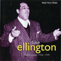 Ellington, Duke - Masterpieces 1926-49 (CD 4: Take The A-Train)