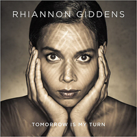 Giddens, Rhiannon - Tomorrow Is My Turn