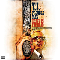 T.I. - Trouble Man: Heavy Is The Head (Bonus CD)
