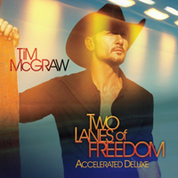 McGraw, Tim - Two Lanes Of Freedom (Accelerated Deluxe Edition)