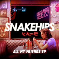 Snakehips - All My Friends (EP)