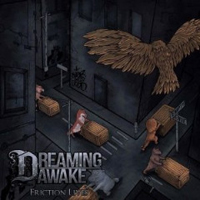 Dreaming Awake - Friction Lives