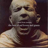 Sad Lovers and Giants - E-Mail From Eternity (Best Of)