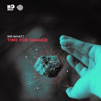 Mr. What - Time For Change (Single)