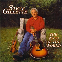 Gillette, Steve - The Ways Of The World
