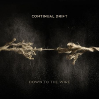Continual Drift - Down To The Wire