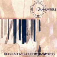 Jamhunters - Music Speaks Louder Than Words