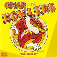 Omar & The Howlers - Big Leg Beat