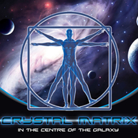 Crystal Matrix - In The Centre Of The Galaxy