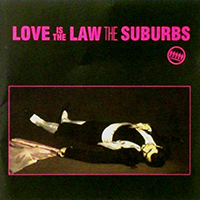 Suburbs - Love Is The Law