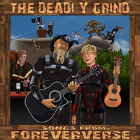 Deadly Grind - Songs From Foreververse
