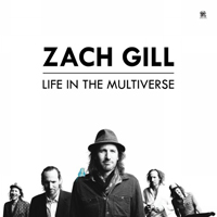 Gill, Zach - Life In The Multiverse