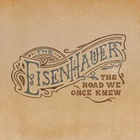 Eisenhauers - The Road We Once Knew