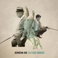 Kenosha Kid - Outside Choices