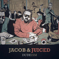 Juiced - Dudeism (EP)