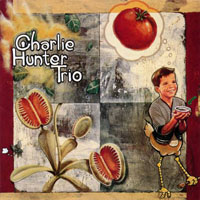 Hunter, Charlie - Charlie Hunter Trio