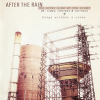After The Rain - Kings Without A Crown / The Other Side Of The Crown (CD 1)