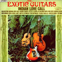 Exotic Guitars - Indian Love Call