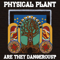 Physical Plant - Are They Dangerous?