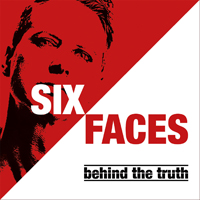 Six Faces - Behind The Truth