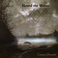 Hound The Wolves - Camera Obscura