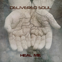 Delivered Soul - Heal Me